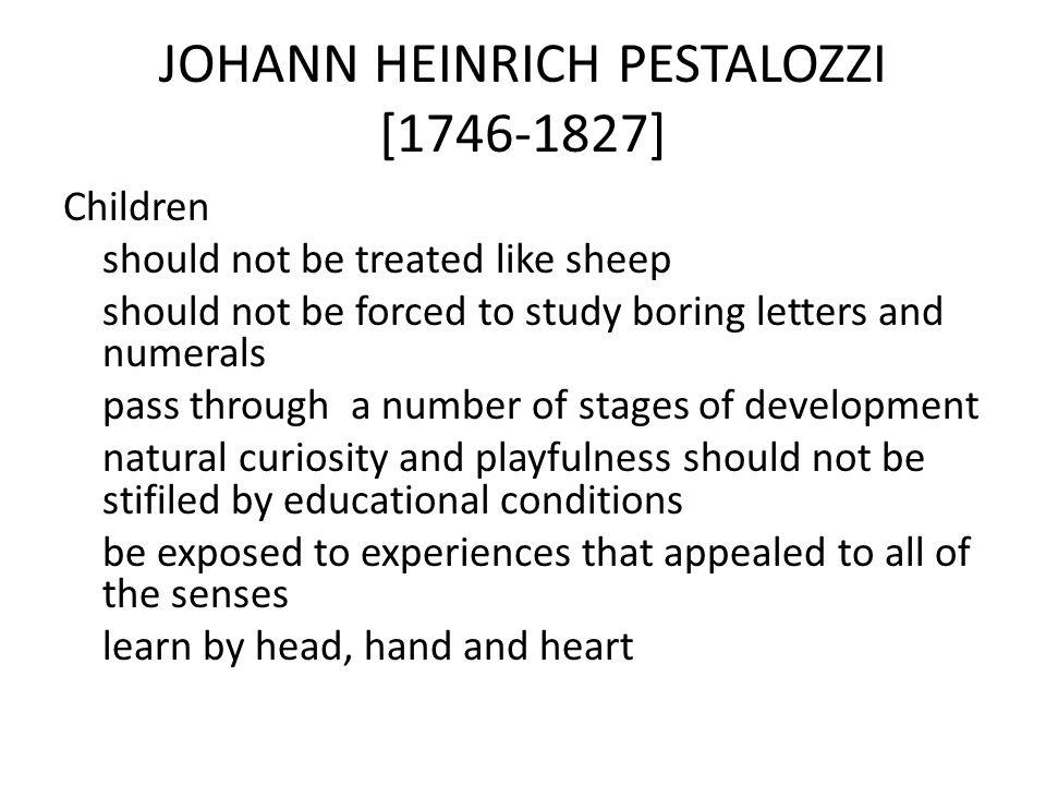 JOHANN HEINRICH PESTALOZZI [1746-1827]